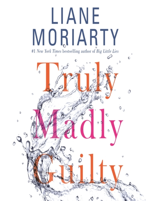 Title details for Truly Madly Guilty by Liane Moriarty - Available